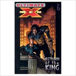 Ultimate X-Men - Volume 6: Return of the King