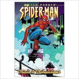 Peter Parker Spider-Man, Volume 4: Trials and Tribulations