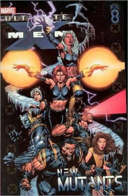 Ultimate X-Men - Volume 8: New Mutants