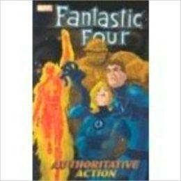 Fantastic Four, Volume 3: Authoritative Action