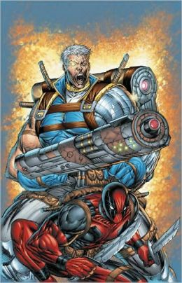 Cable & Deadpool - Volume 1: If Looks Could Kill