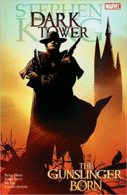 The Gunslinger Born (Dark Tower Graphic Novel Series #1)