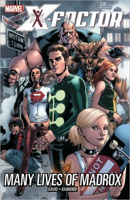 X-Factor - Volume 3: Many Lives of Madrox
