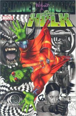 She-Hulk - Volume 5: Planet without a Hulk