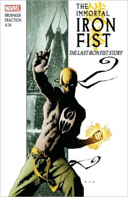 Immortal Iron Fist - Volume 1: The Last Iron Fist Story