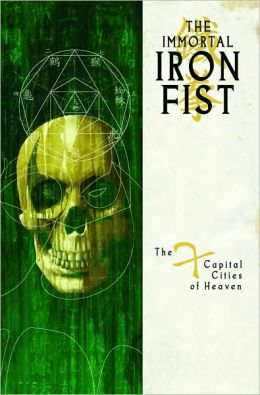 Immortal Iron Fist - Volume 2: The Seven Capital Cities of Heaven