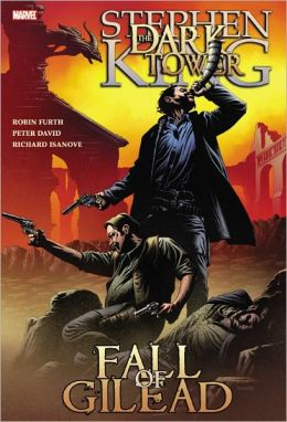 The Fall of Gilead (Dark Tower Graphic Novel Series #4)