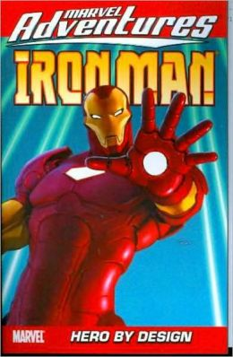 Marvel Adventures Iron Man - Volume 3: Hero by Design