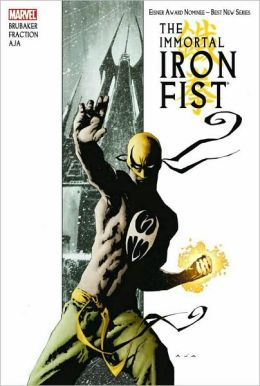 Immortal Iron Fist by Matt Fraction, Ed Brubaker & David Aja