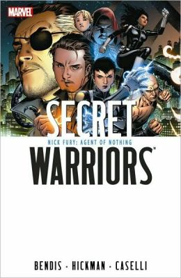 Secret Warriors - Volume 1: Nick Fury, Agent of Nothing