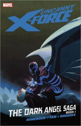 Uncanny X-Force - Volume 3: The Dark Angel Saga - Book 1