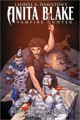 Anita Blake, Vampire Hunter: Circus of the Damned, Book 3: The Scoundrel