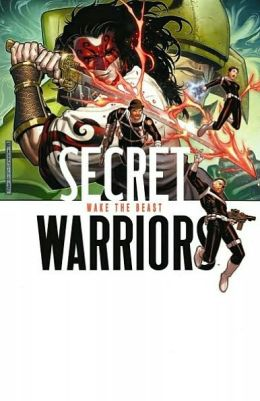 Secret Warriors - Volume 3: Wake the Beast