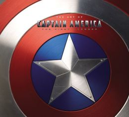 Captain America: The Art of Captain America - The First Avenger