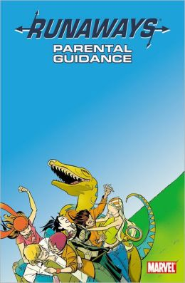 Runaways Volume 6: Parental Guidance