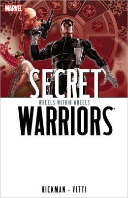 Secret Warriors Volume 6: Wheels Within Wheels