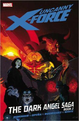 Uncanny X-Force - Volume 4: The Dark Angel Saga - Book 2