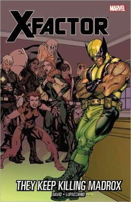 X-Factor - Volume 15: They Keep Killing Madrox