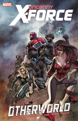 Uncanny X-Force - Volume 5: Otherworld