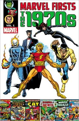 Marvel Firsts: The 1970s Volume 1