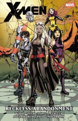 X-Men by Brian Wood - Volume 2: Reckless Abandonment