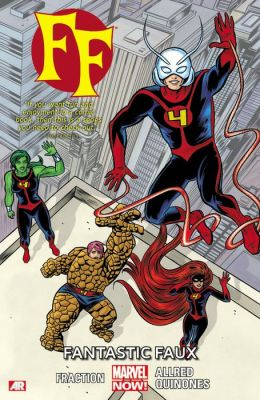 FF - Volume 1: Fantastic Faux (Marvel Now)
