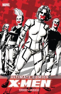 Ultimate Comics X-Men by Brian Wood Volume 2