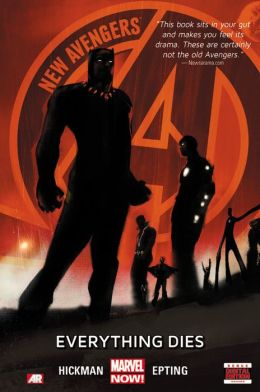 New Avengers - Volume 1: Everything Dies (Marvel Now)