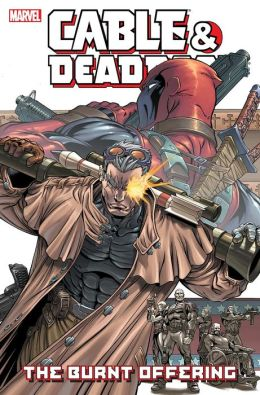 Cable and Deadpool, Volume 2: The Burnt Offering