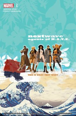 Nextwave Volume 1: This Is What They Want