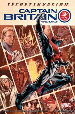 Captain Britain And Mi13 Volume 1: Secret Invasion