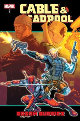 Cable/Deadpool Vol. 4: Bosom Buddies