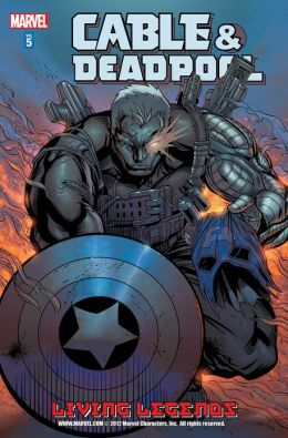 Cable/Deadpool Volume 5: Living Legends