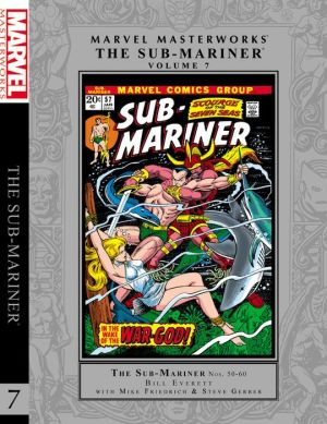 Marvel Masterworks: The Sub-Mariner Vol. 7