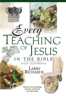 Every Teaching of Jesus in the Bible: Everything In the Bible Series