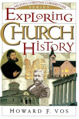 Exploring Church History: Nelson's Christian Cornerstone Series