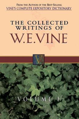Collected Writings of W. E. Vine