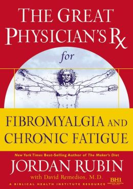 Great Physician's RX for Chronic Fatigue and Fibromyalgia