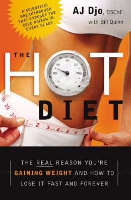 The Hot Diet: The Real Reason You're Gaining Weight...and How to Lose It Fast and Forever