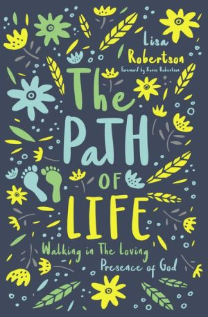The Path of Life: Walking in the Loving Presence of God|NOOK Book