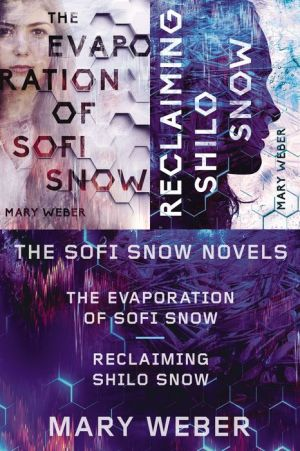 Book The Sofi Snow Novels: The Evaporation of Sofi Snow and Reclaiming Shilo Snow