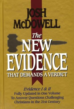 The New Evidence That Demands a Verdict: Fully Updated to Answer the Questions Challenging Christians Today