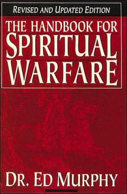 Handbook for Spiritual Warfare: Revised and Updated Edition