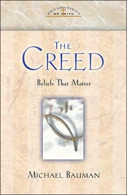 The Creed: Foundations of Faith Series