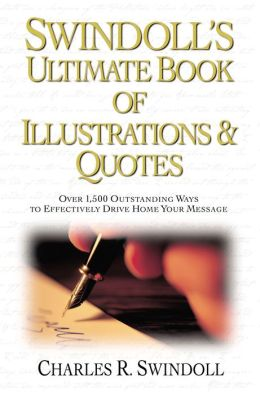 Swindoll's Ultimate Book of Illustrations & Quotes