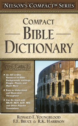 Compact Bible Dictionary: Nelson's Compact Series