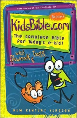 Nelson's KidsBible.com: The Complete Bible for Today's e-Kids!