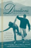 Book Cover Image. Title: Devotions For Dating Couples:  Building a Foundation for Spiritual Intimacy, Author: Ben Young