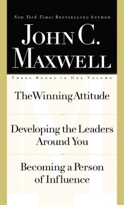 Maxwell 3-in 1 Special Edition: The Winning Attitude, Developing the Leaders Around You, Becoming a Person of Influence