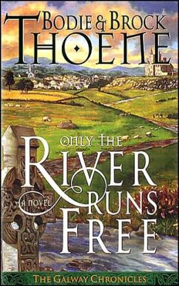 Only the River Runs Free (Galway Chronicles Series #1)